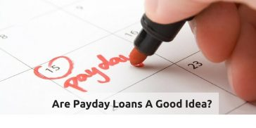 Are Payday Loans a Good Idea?